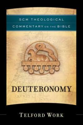 Deuteronomy: SCM Theological Commentary on the Bible