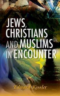 Jews, Christians and Muslims in Encounter