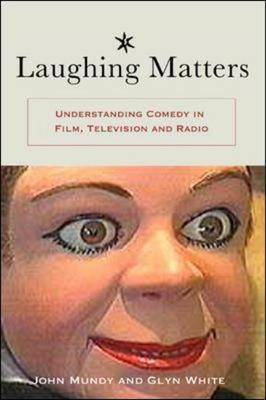 Laughing Matters: Understanding Comedy in Film, Television and Radio