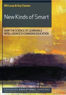 New Kinds of Smart: How the Science of Learnable Intelligence is Changing Education: How the Science of Learnable Intelligence is Changing Education