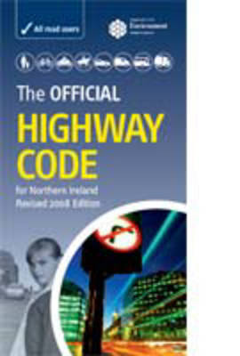 The Official Highway Code for Northern Ireland: 2008