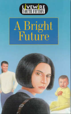 Livewire Youth Fiction A Bright Future