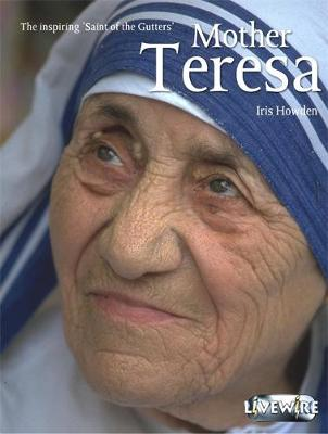 Livewire Real Lives Mother Teresa