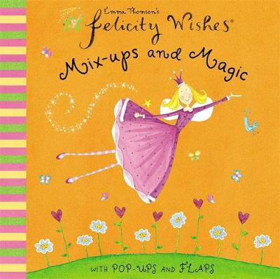 Felicity Wishes: Mix-ups and Magic