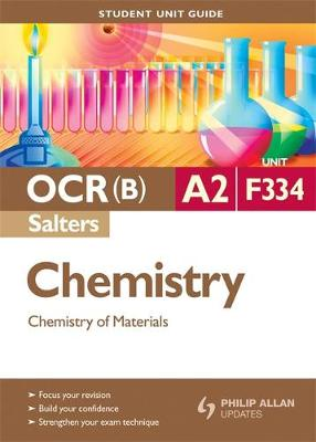 OCR(B) A2 Chemistry (Salters) Student Unit Guide: Unit F334 Chemistry of Materials