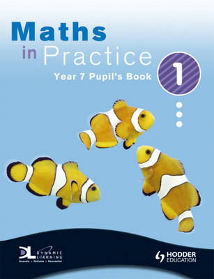 Maths in Practice: Year 7, bk. 1: Pupil Book