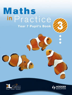Maths in Practice: Year 7, bk. 3: Pupil Book