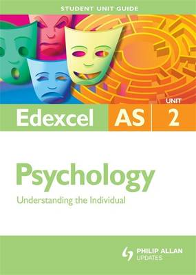 Edexcel Psychology: Understanding the Individual: Unit 2