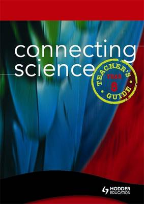 Connecting Science: Year 8: Teacher's Guide