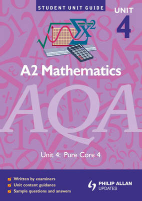 AQA A2 Mathematics: Pure Core: Unit  4
