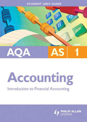 AQA AS Accounting: Introduction to Financial Accounting: Unit 1