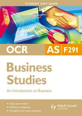 OCR AS Business Studies: An Introduction to Business: Unit F291
