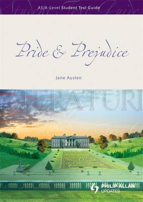 """AS/A-level English Literature: """"Pride and Prejudice"""" Student Text Guide"""