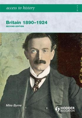 Access to History: Britain 1890-1924