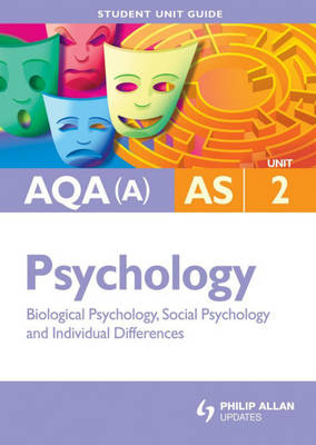 AQA (A) Psychology: Biological Psychology, Social Psychology and Individual Differences: Unit PSYA2