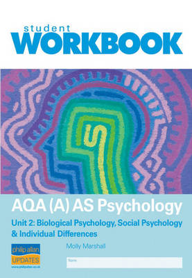 AQA (A) AS Psychology: Biological Psychology, Social Psychology and Individual Differences: Unit 2: PSYA2 Student Workbook, Teacher Notes