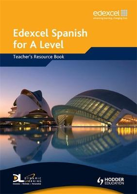 Edexcel Spanish for A Level Teacher's Resource Book