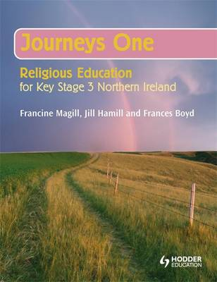 Journeys One: Religious Education for Key Stage 3 NI: Year 8 Pupil's Book