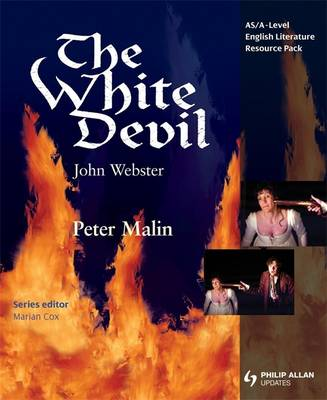 """AS/A-level English Literature: The """"White Devil"""": Teachers Resource Pack"""