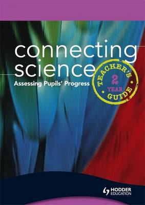 Connecting Science KS3 in 2 Years: Teacher's Guide
