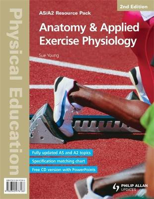 AS/A2 Physical Education: Anatomy & Applied Exercise Physiology 2nd Edition Resource Pack
