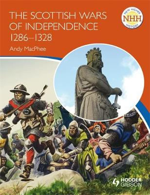 New Higher History: The Scottish Wars of Independence 1249-1328