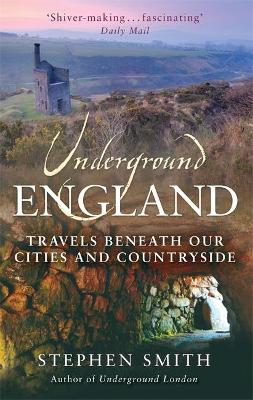 Underground England: Travels Beneath Our Cities and Country