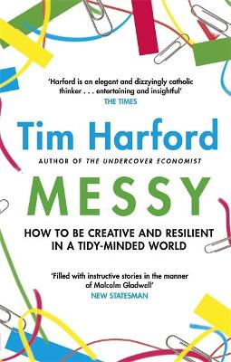Messy: How to Be Creative and...