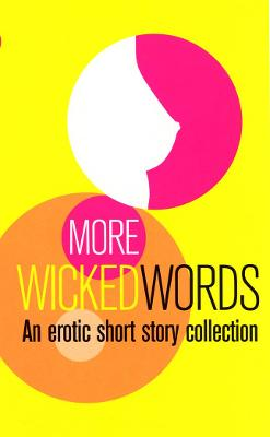 More Wicked Words: A Black Lace Short Story Collection