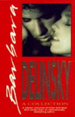 """Barbara Delinsky: A Collection - """"Real Thing"""", """"Twelve Across"""", """"Single Rose"""""""
