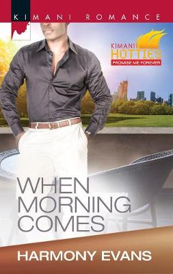 When Morning Comes: Kimani Hotties
