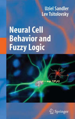 Neural Cell Behavior and Fuzzy Logic: The Being of Neural Cells and Mathematics of Feeling