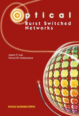 Optical Burst Switched Networks