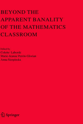 Beyond the Apparent Banality of the Mathematics Classroom