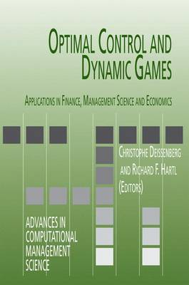 Optimal Control and Dynamic Games: Applications in Finance, Management Science and Economics