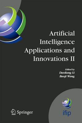 Artificial Intelligence Applications and Innovations II: IFIP TC12 and WG12.5 - Second IFIP Conference on Artificial Intelligence Applications and Innovations (AIAI-2005), Sept. 7-9, 2005, Beijing, China