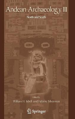 Andean Archaeology: Volume. 3: Andean Archaeology III North and South