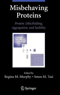 Misbehaving Proteins: Protein (Mis)Folding, Aggregation, and Stability