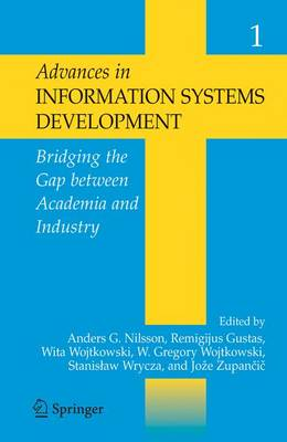 Advances in Information Systems Development:: Bridging the Gap between Academia & Industry