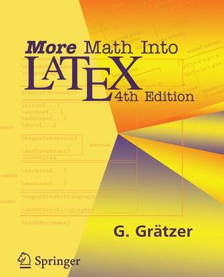 More Math into Latex: A Guide for Documentation and Presentation