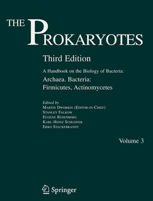 The Prokaryotes: A Handbook on the Biology of Bacteria: Vol. 3: Archaea. Bacteria: Firmicutes, Actinomycetes