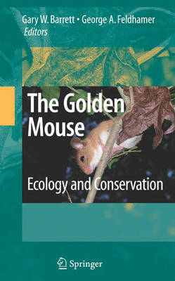 The Golden Mouse: Ecology and Conservation