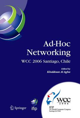 Ad-Hoc Networking: IFIP 19th World Computer Congress, TC-6, IFIP Interactive Conference on Ad-Hoc Networking, August 20-25, 2006, Santiago, Chile