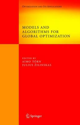 Models and Algorithms for Global Optimization: Essays Dedicated to Antanas Zilinskas on the Occasion of His 60th Birthday