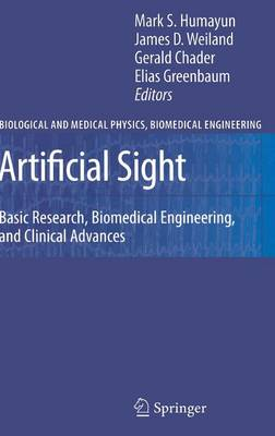 Artificial Sight: Basic Research, Biomedical Engineering, and Clinical Advances