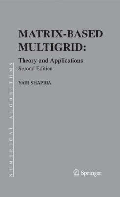 Matrix-Based Multigrid: Theory and Applications