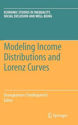 Modeling Income Distributions and Lorenz Curves: Modeling Income Distributions and Lorenz Curves Preliminary Entry