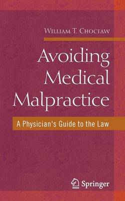 Avoiding Medical Malpractice: A Physician's Guide to the Law