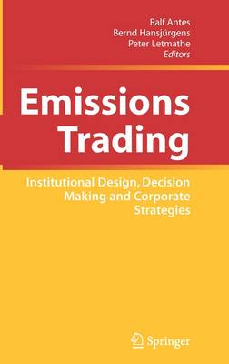 Emissions Trading: Institutional Design, Decision Making and Corporate Strategies