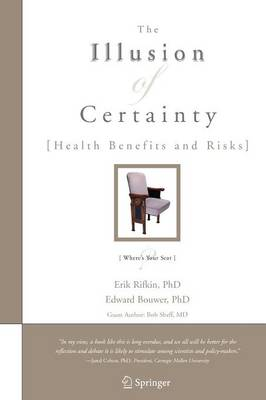 The Illusion of Certainty: Health Benefits and Risks